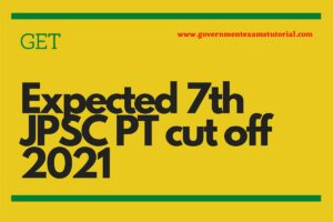 Expected 7th JPSC PT cut off 2021
